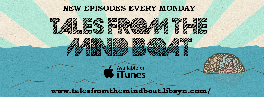 Guest appearance on Tales From The Mind Boat podcast
